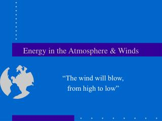 Energy in the Atmosphere & Winds