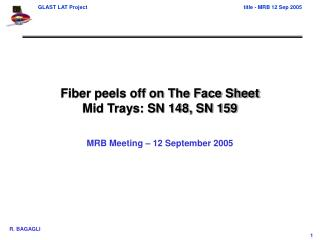 Fiber peels off on The Face Sheet Mid Trays: SN 148, SN 159