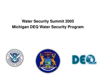 Water Security Summit 2005 Michigan DEQ Water Security Program