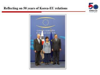 Reflecting on 50 years of Korea-EU relations