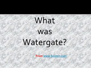 What  was  Watergate?
