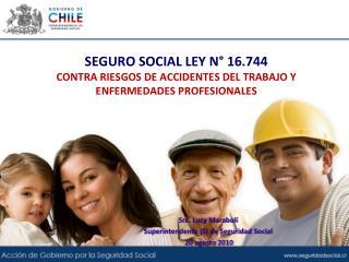 SEGURO SOCIAL LEY N° 16.744 CONTRA RIESGOS DE ACCIDENTES DEL TRABAJO Y ENFERMEDADES PROFESIONALES