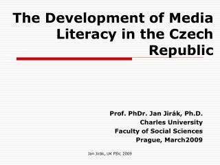 The Development of Media Literacy in the Czech Republic