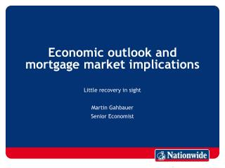 Economic outlook and mortgage market implications