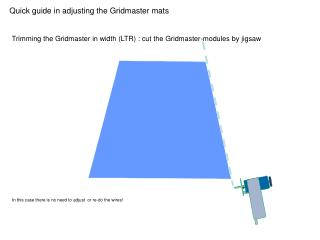 Quick guide in adjusting the Gridmaster mats