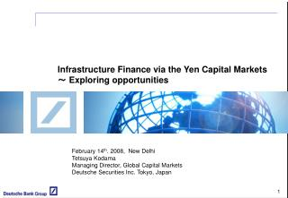 Infrastructure Finance via the Yen Capital Markets ~  Exploring opportunities