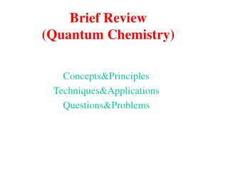 Brief Review (Quantum Chemistry)