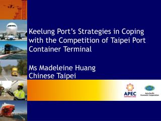 Keelung Port's Strategies in Coping with the Competition of Taipei Port Container Terminal