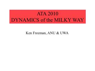 ATA 2010 DYNAMICS of the MILKY WAY