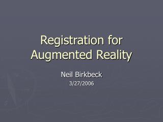 Registration for Augmented Reality
