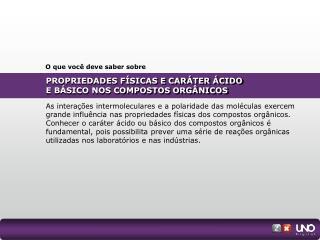 PROPRIEDADES FÍSICAS E CARÁTER ÁCIDO E BÁSICO NOS COMPOSTOS ORGÂNICOS