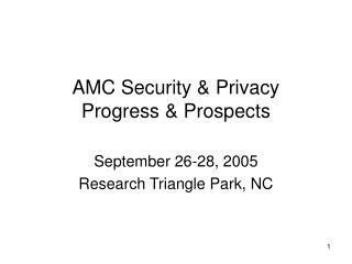 AMC Security & Privacy Progress & Prospects