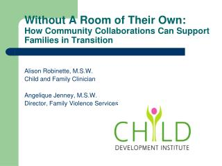 Without A Room of Their Own:  How Community Collaborations Can Support Families in Transition