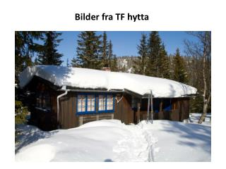 Bilder fra TF hytta