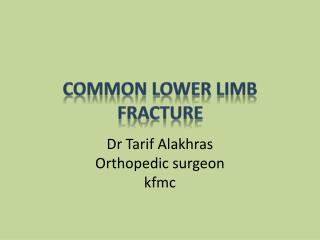 Common lower limb fracture