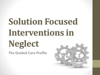 Solution Focused Interventions in Neglect