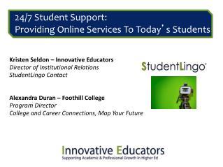 Kristen Seldon – Innovative Educators Director of Institutional Relations StudentLingo Contact