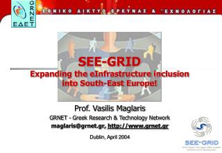 SEE-GRID Expanding the eInfrastructure inclusion  into South-East Europe!