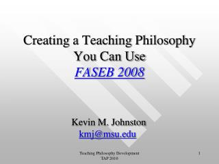 Creating a Teaching Philosophy You Can Use FASEB 2008