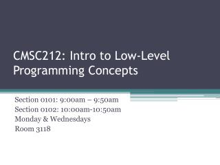 CMSC212: Intro to Low-Level Programming Concepts