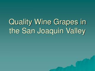 Quality Wine Grapes in the San Joaquin Valley