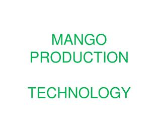 MANGO  PRODUCTION TECHNOLOGY