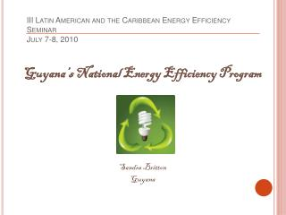 III Latin American and the Caribbean Energy Efficiency Seminar July 7-8, 2010