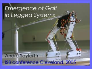 Emergence of Gait  in Legged Systems