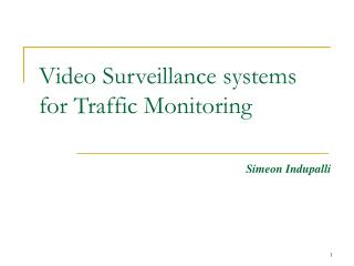 Video Surveillance systems for Traffic Monitoring