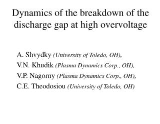 Dynamics of the breakdown of the discharge gap at high overvoltage
