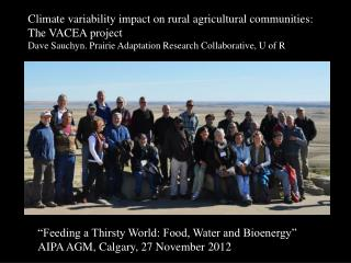 """Feeding a Thirsty World: Food, Water and Bioenergy"" AIPA AGM, Calgary, 27 November 2012"