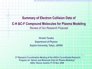 Hiroshi Tanaka Department of Physics Sophia University, Tokyo, JAPAN