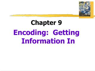 Chapter 9 Encoding:  Getting Information In