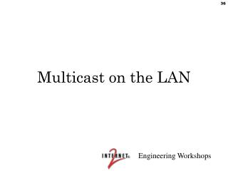 Multicast on the LAN