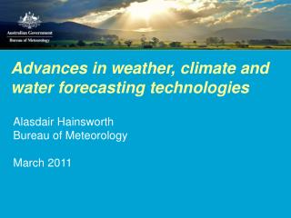Advances in weather, climate and water forecasting technologies