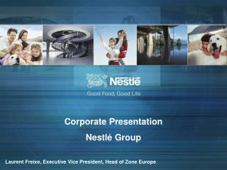 Corporate Presentation Nestlé Group