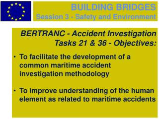 BUILDING BRIDGES Session 3 - Safety and Environment