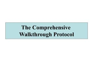 The Comprehensive Walk Through Protocol