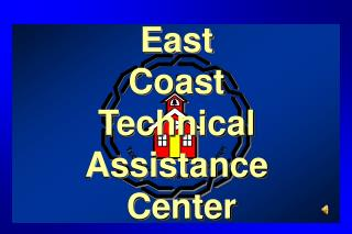 East  Coast  Technical  Assistance  Center