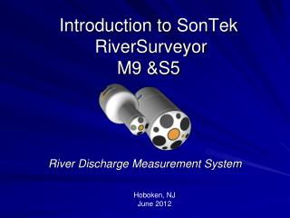 Introduction to SonTek RiverSurveyor M9 &S5