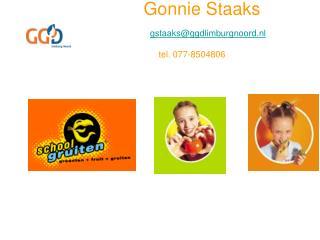 Gonnie Staaks gstaaks@ggdlimburgnoord.nl tel. 077-8504806
