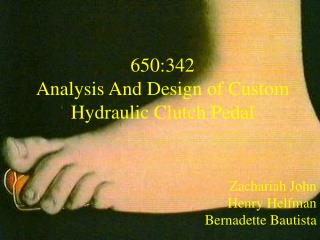 650:342 Analysis And Design of Custom Hydraulic Clutch Pedal