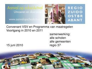 Convenant VSV en Programma van maatregelen Voortgang in 2010 en 2011 samenwerking:
