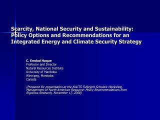 C. Emdad Haque Professor and Director Natural Resources Institute University of Manitoba