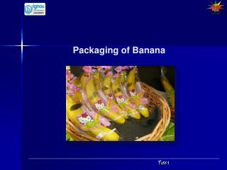 Packaging  of Banana