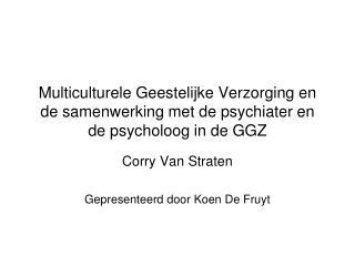 Corry Van Straten Gepresenteerd door Koen De Fruyt