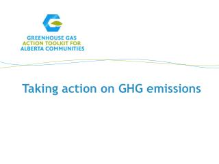 Taking action on GHG emissions