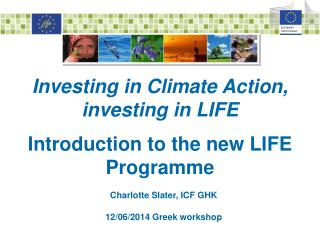 Investing in Climate Action, investing in LIFE Introduction to the new LIFE Programme