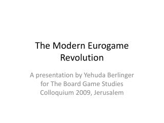 The Modern Eurogame Revolution