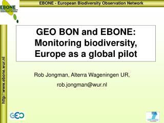 GEO BON and EBONE: Monitoring biodiversity,  Europe as a global pilot